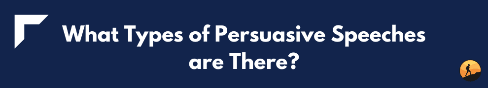 What Types of Persuasive Speeches are There?