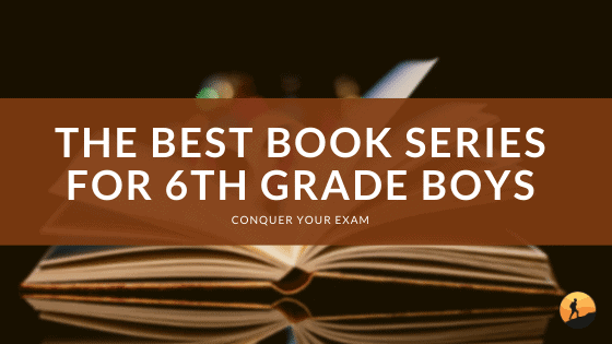The Best Book Series for 6th Grade Boys