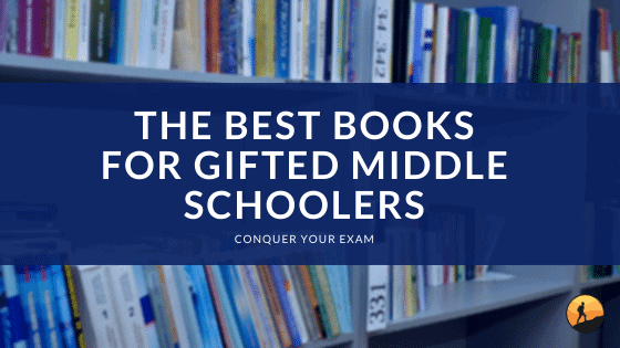 The Best Books for Gifted Middle Schoolers