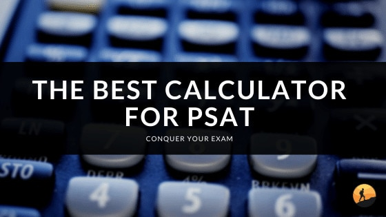 The Best Calculator for PSAT
