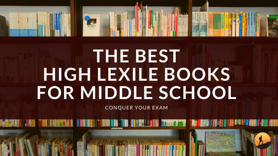 The Best High Lexile Books for Middle School