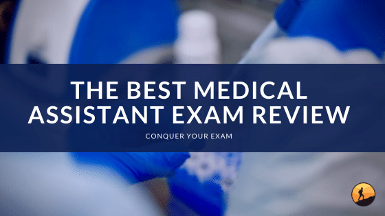 The Best Medical Assistant Exam Review