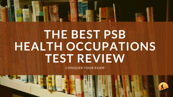 The Best PSB Health Occupations Test Review