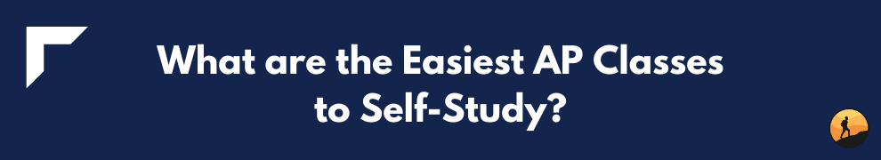 What are the Easiest AP Classes to Self-Study?