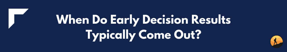 When Do Early Decision Results Typically Come Out?