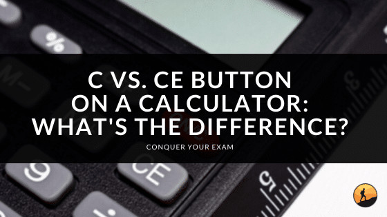 C vs. CE Button on a Calculator: What's the Difference?