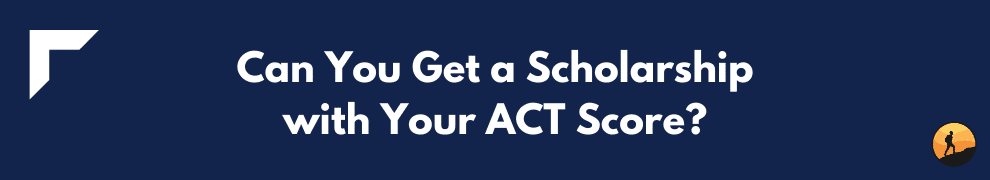 Can You Get a Scholarship with Your ACT Score?