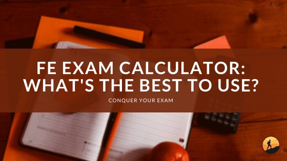 FE Exam Calculator: What's the Best to Use?