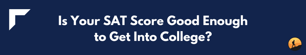 Is Your SAT Score Good Enough to Get Into College?