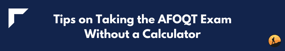 Tips on Taking the AFOQT Exam Without a Calculator