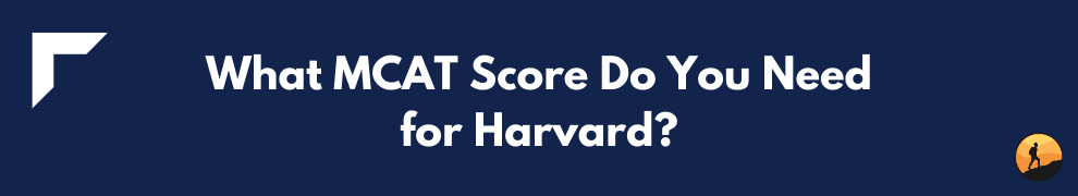 What MCAT Score Do You Need for Harvard?
