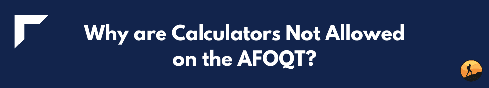 Why are Calculators Not Allowed on the AFOQT?