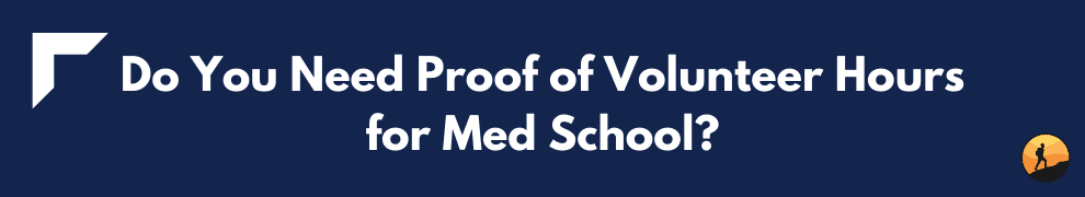 Do You Need Proof of Volunteer Hours for Med School?