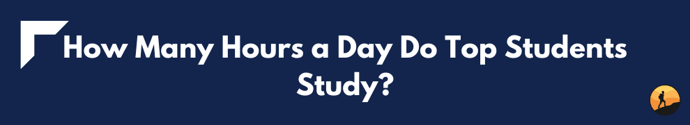 How Many Hours a Day Do Top Students Study?