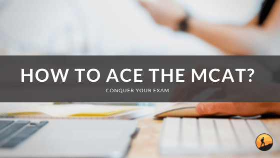 How to Ace the MCAT?