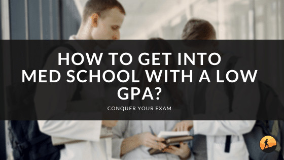 How to Get Into Med School with a Low GPA?