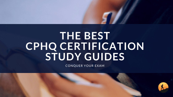 The Best CPHQ Certification Study Guides