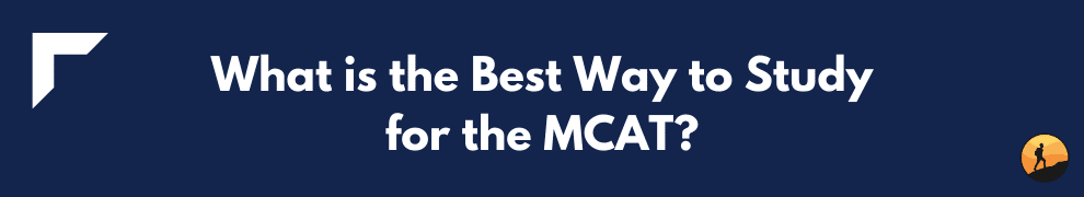 What is the Best Way to Study for the MCAT?