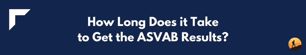 How Long Does it Take to Get the ASVAB Results?