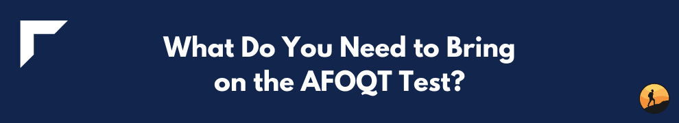 What Do You Need to Bring on the AFOQT Test?