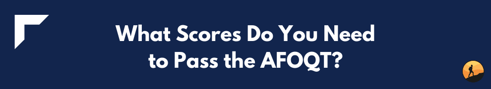 What Scores Do You Need to Pass the AFOQT?