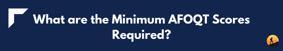 What are the Minimum AFOQT Scores Required?