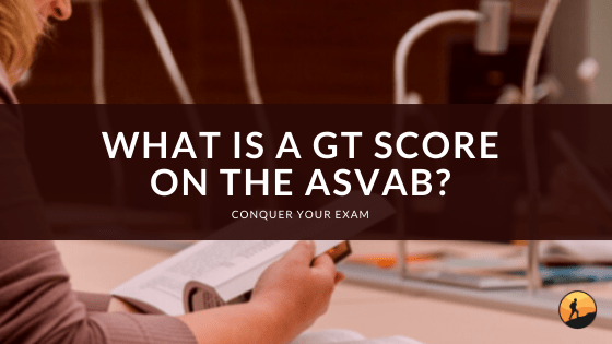 What is a GT Score on the ASVAB?