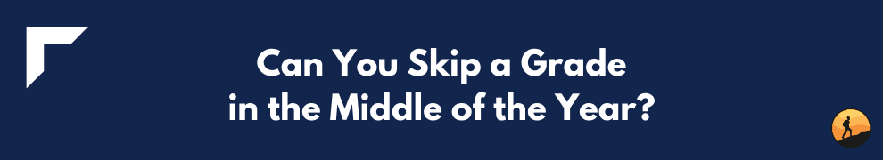 Can You Skip a Grade in the Middle of the Year?