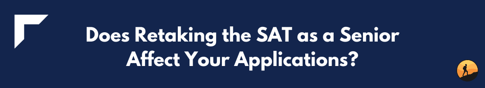 Does Retaking the SAT as a Senior Affect Your Applications?