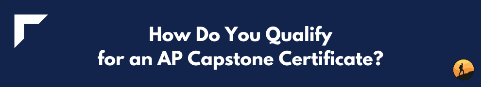 How Do You Qualify for an AP Capstone Certificate?