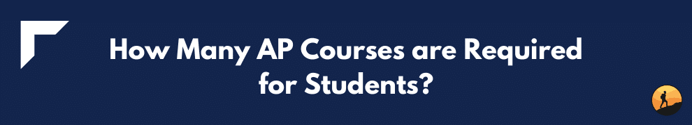 How Many AP Courses are Required for Students?