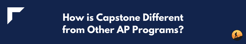 How is Capstone Different from Other AP Programs?