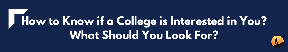 How to Know if a College is Interested in You? What Should You Look For?