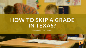 How to Skip a Grade in Texas?