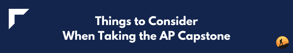Things to Consider When Taking the AP Capstone