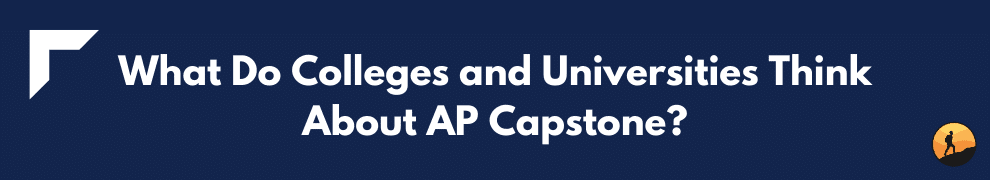 What Do Colleges and Universities Think About AP Capstone?