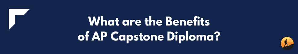 What are the Benefits of AP Capstone Diploma?