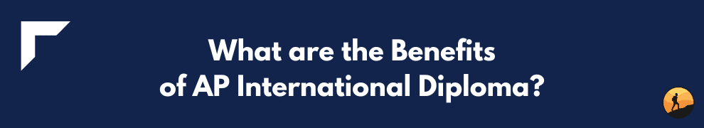 What are the Benefits of AP International Diploma?