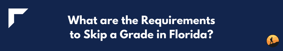 What are the Requirements to Skip a Grade in Florida?