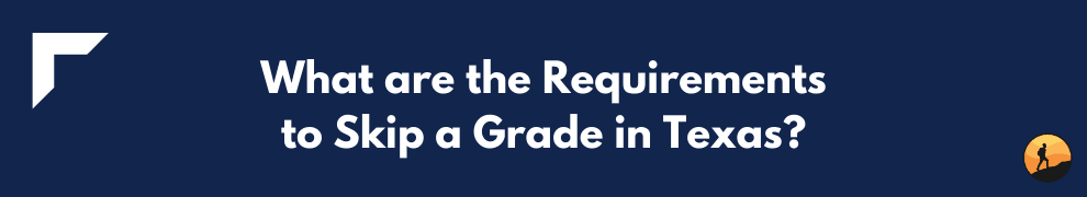 What are the Requirements to Skip a Grade in Texas?
