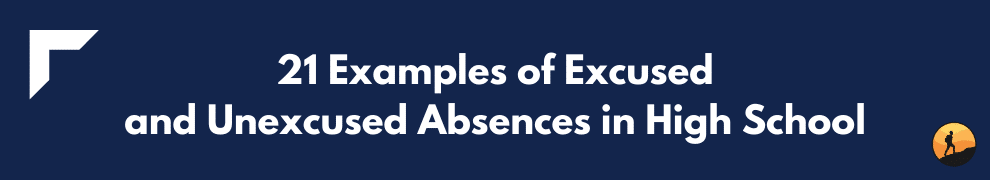 21 Examples of Excused and Unexcused Absences in High School
