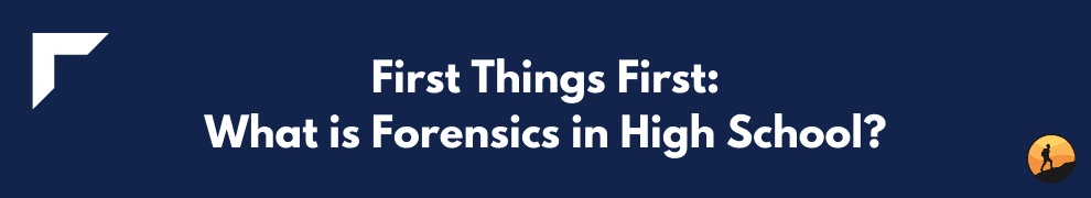 First Things First: What is Forensics in High School?