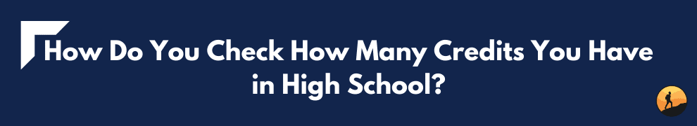 How Do You Check How Many Credits You Have in High School?
