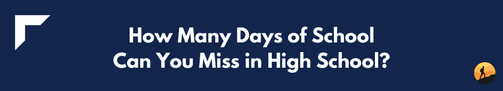 How Many Days of School Can You Miss in High School?
