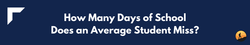 How Many Days of School Does an Average Student Miss?