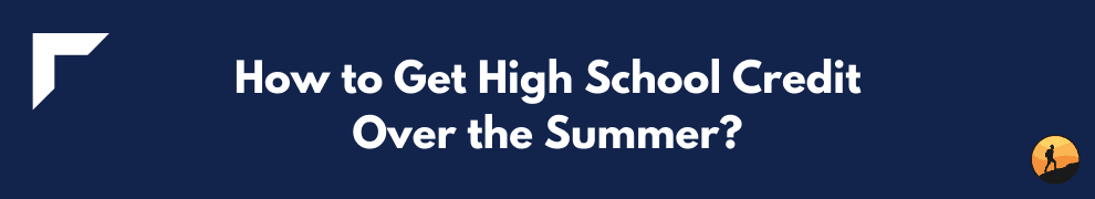 How to Get High School Credit Over the Summer?