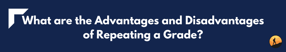 What are the Advantages and Disadvantages of Repeating a Grade?
