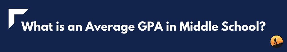 What is an Average GPA in Middle School?
