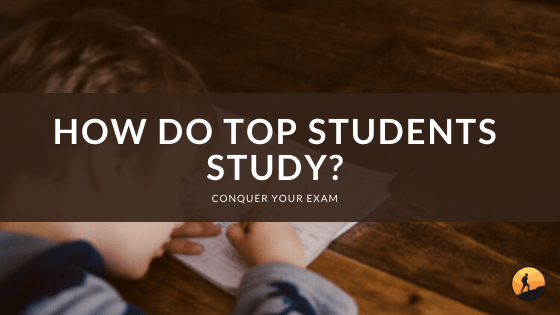 How Do Top Students Study?
