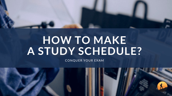 How to Make a Study Schedule?
